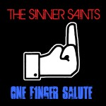 The Sinner Saints - One F1nger Salute