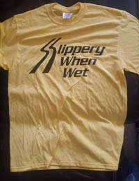 Slippery When Wet T-shirt